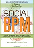 Social BPM: Work, Planning and Collaboration Under the Impact of Social Technology (Bpm and Workflow Handbook Series)