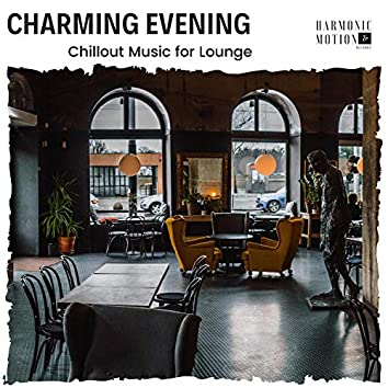 Charming Evening - Chillout Music For Lounge