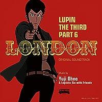 ルパン三世 PART6 オリジナル・サウンドトラック1 『LUPIN THE THIRD PART6~LONDON』