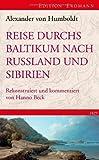 Reise durchs Baltikum nach Russland und Sibirien 1829: Rekonstruiert und kommentiert von Hanno Beck von Alexander von Humboldt (20. Februar 2009) Gebundene Ausgabe -
