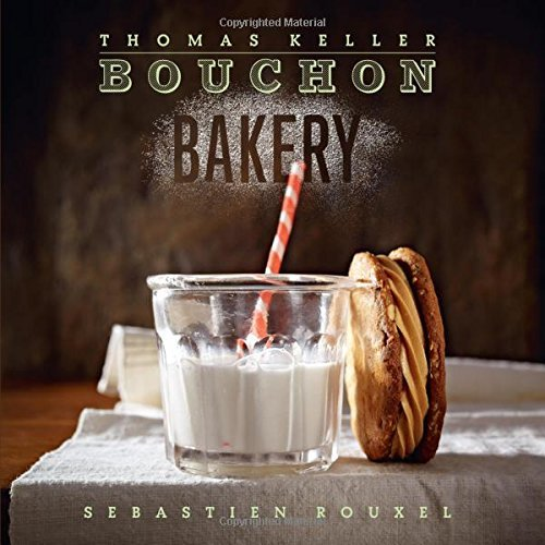 Bouchon Bakery by Thomas Keller (6-Nov-2012) Hardcover