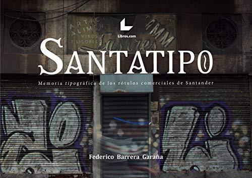 Santatipo: Memoria tipográfica de los rótulos comerciales de Santander