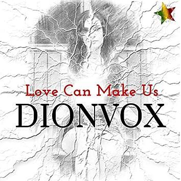 Love Can Make Us