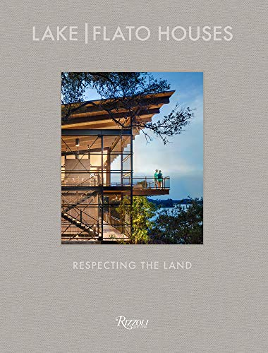 Lake Flato: The Houses: Respecting the Land