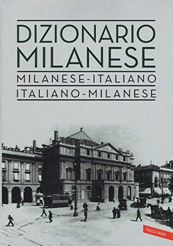 Dizionario milanese. Italiano-milanese, milanese-italiano