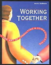Working Together: The Art of Consulting & Communicating