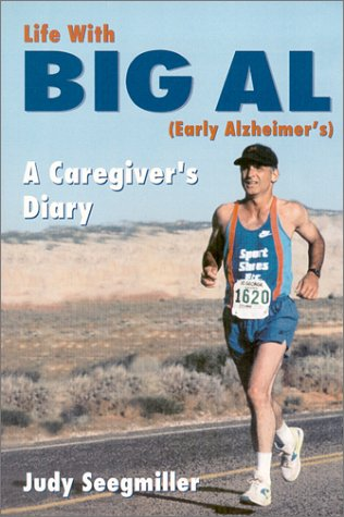 Life with Big Al (Early Alzheimer's) A Caregivers Diary by Judy Seegmiller (2000-11-16)