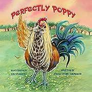 Perfectly Poppy: The Story of Poppy, the Cross Beak Chicken