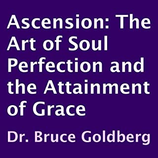 Ascension: The Art of Soul Perfection and the Attainment of Grace cover art