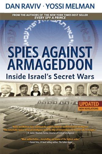 Spies Against Armageddon: Inside Israel's Secret Wars: Updated & Revised