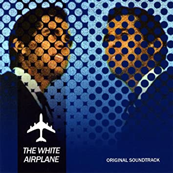 The White Airplane (Soundtrack)