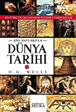 Ana Hatlarıyla Dünya Tarihi - 1: Atatürk'ün Okunmasını İstediği Tarih Kitabı