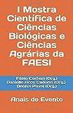 I Mostra Científica de Ciências Biológicas e Ciências Agrárias da FAESI: Anais de Evento