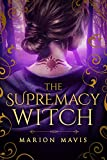 The Supremacy Witch (Keepers of Magic Book 1)