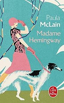 Madame Hemingway (Littérature) (French Edition) by [Paula McLain]