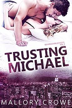 Trusting Michael (Devereaux Billionaires Book 2) by [Mallory Crowe]