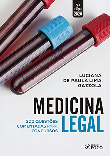 Medicina legal: 300 questões comentadas para concursos