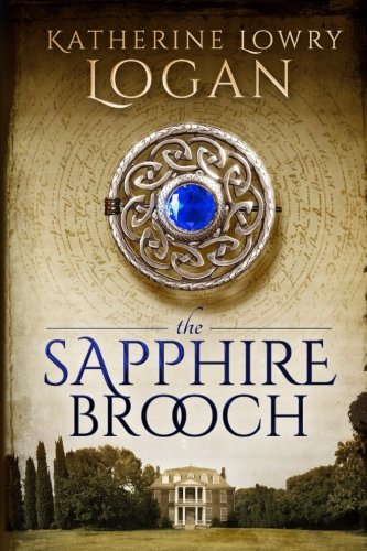 The Sapphire Brooch: Time Travel Romance (Celtic Brooch Series) (Volume 2)