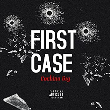 First Case