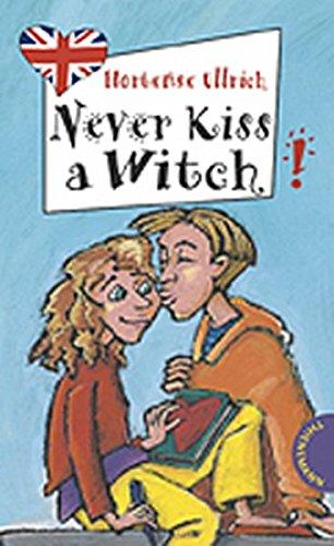 Never Kiss a Witch! (Freche Mädchen – freches Englisch!)