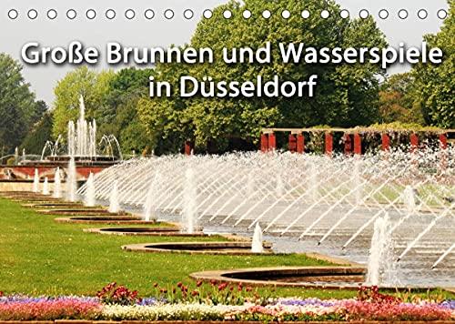 Grosse Brunnen und Wasserspiele in Düsseldorf (Tischkalender 2022 DIN A5 quer)