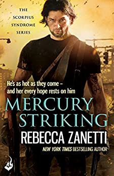 Mercury Striking: A thrilling page-turner of dangerous race for survivial against a deadly bacteria... (The Scorpius Syndrome Book 1) by [Rebecca Zanetti]