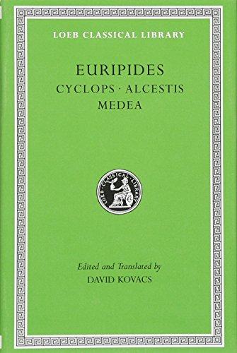 Euripides. Cyclops. Alcestis. Medea (Loeb Classical...