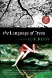 Image of The Language of Trees: A Novel