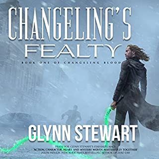 Changeling's Fealty     Changeling Blood, Book 1              By:                                                                                                                                 Glynn Stewart                               Narrated by:                                                                                                                                 Alexander Edward Trefethen                      Length: 10 hrs and 37 mins     26 ratings     Overall 4.8