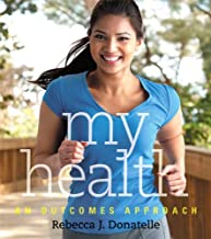 My Health: An Outcomes Approach Plus MasteringHealth with eText -- Access Card Package