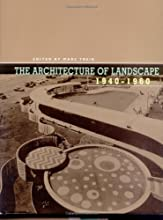 The Architecture of Landscape, 1940-1960