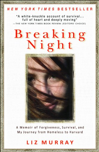 Breaking Night: A Memoir of Forgiveness, Survival, and My Journey from Homeless to Harvard