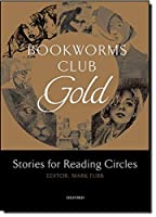 Bookworms Club Gold / Stories for Reading Circles (Oxford Bookworms Library)