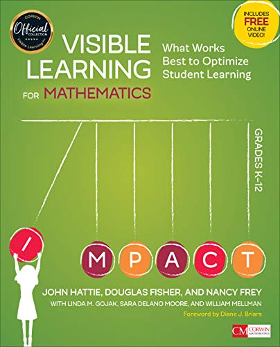 Compare Textbook Prices for Visible Learning for Mathematics, Grades K-12: What Works Best to Optimize Student Learning Corwin Mathematics Series 1 Edition ISBN 9781506362946 by Hattie, John,Fisher, Douglas,Frey, Nancy,Gojak, Linda M.,Moore, Sara Delano,Mellman, William