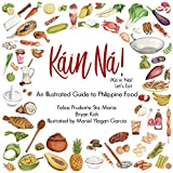 Kain Na!: An Illustrated Guide to Philippine Food