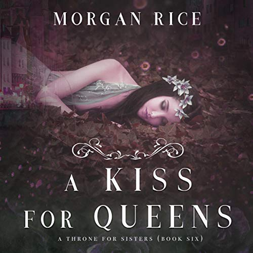 A Kiss for Queens Audiobook By Morgan Rice cover art
