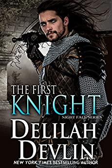 The First Knight (Night Fall Book 12) by [Delilah Devlin]
