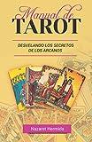 MANUAL DE TAROT: DESVELANDO LOS SECRETOS DE LOS ARCANOS