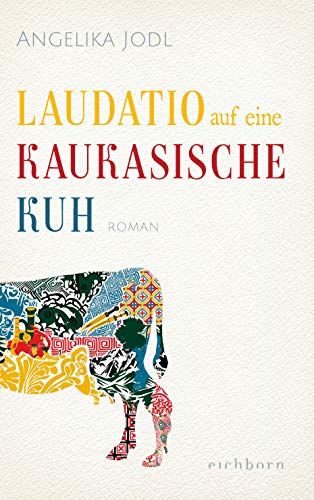 Buchseite und Rezensionen zu 'Laudatio auf eine kaukasische Kuh: Roman' von Angelika Jodl