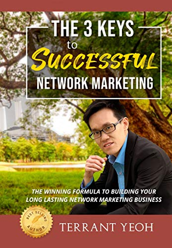 The 3 Keys to Successful Network Marketing: The Winning Formula To Building a Long Lasting Network Marketing Business (English Edition)