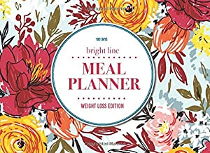 Bright Line Journal   Meal Planner and Food Log for BLE   Weight Loss Edition: A Companion Journal and Diet Food Log   180 Days Log Book