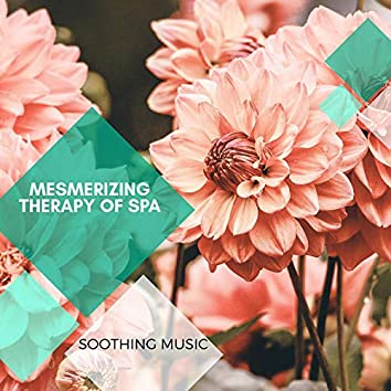 Mesmerizing Therapy Of Spa - Soothing Music