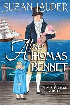 Alias Thomas Bennet: A Pride and Prejudice Variation by [Suzan Lauder, Janet Taylor, Gail Warner]