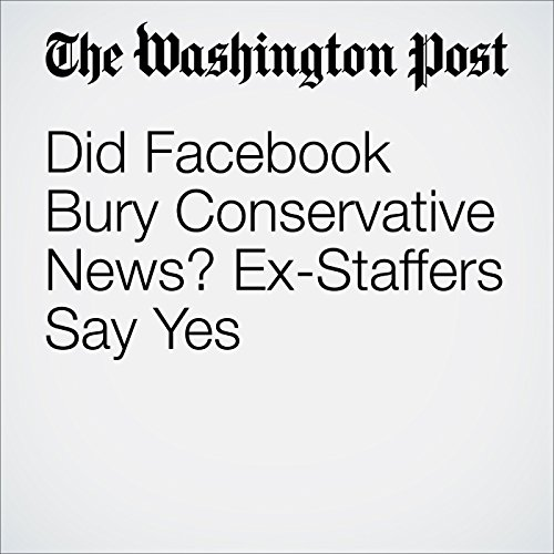 Did Facebook Bury Conservative News? Ex-Staffers Say Yes cover art