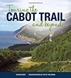 Touring the Cabot Trail and Beyond: Third Edition
