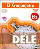 El cronometro / The Timer: Manual de preparacion del DELE . Nivel B1 Inicial / DELE Exam Preparation Manual. Initial Level B1 (Spanish Edition) by Marina Monte Fernandez (2010-06-30)