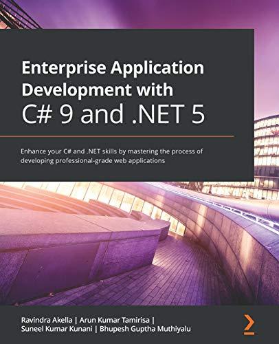 [画像:Enterprise Application Development with C# 9 and .NET 5: Enhance your C# and .NET skills by mastering the process of developing professional-grade web applications]