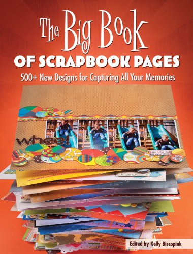 The Big Book of Scrapbook Pages: 500+ New Designs for Capturing All Your Memories (English Edition)
