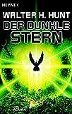 Walter H. Hunt: Der dunkle Stern