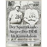 Der Spartakiade-Sieger der DDR im Kanuslalom: Eine Geschichte aus dem ehemaligen DDR-Sport